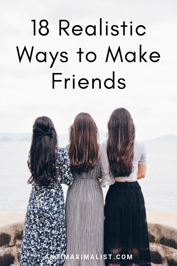 18 Realistic Ways to Make friends
