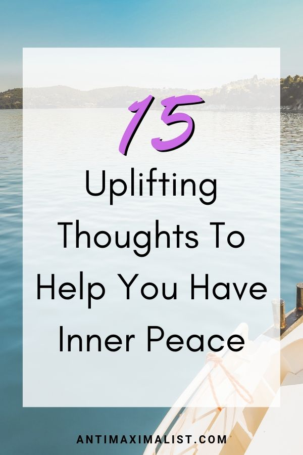 15 Uplifting Thoughts To Help You Have Inner Peace